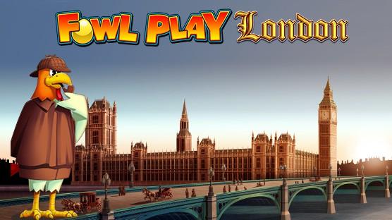 Fowl_Play_London_slot